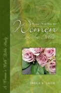 A Woman's Walk With the Women of the Bible